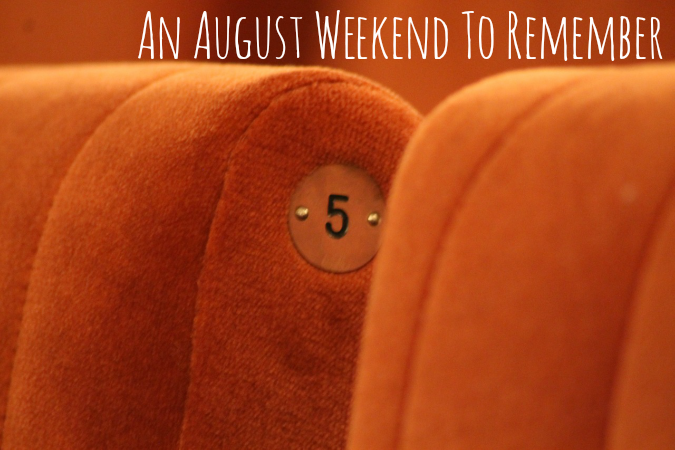 An August Weekend to Remember