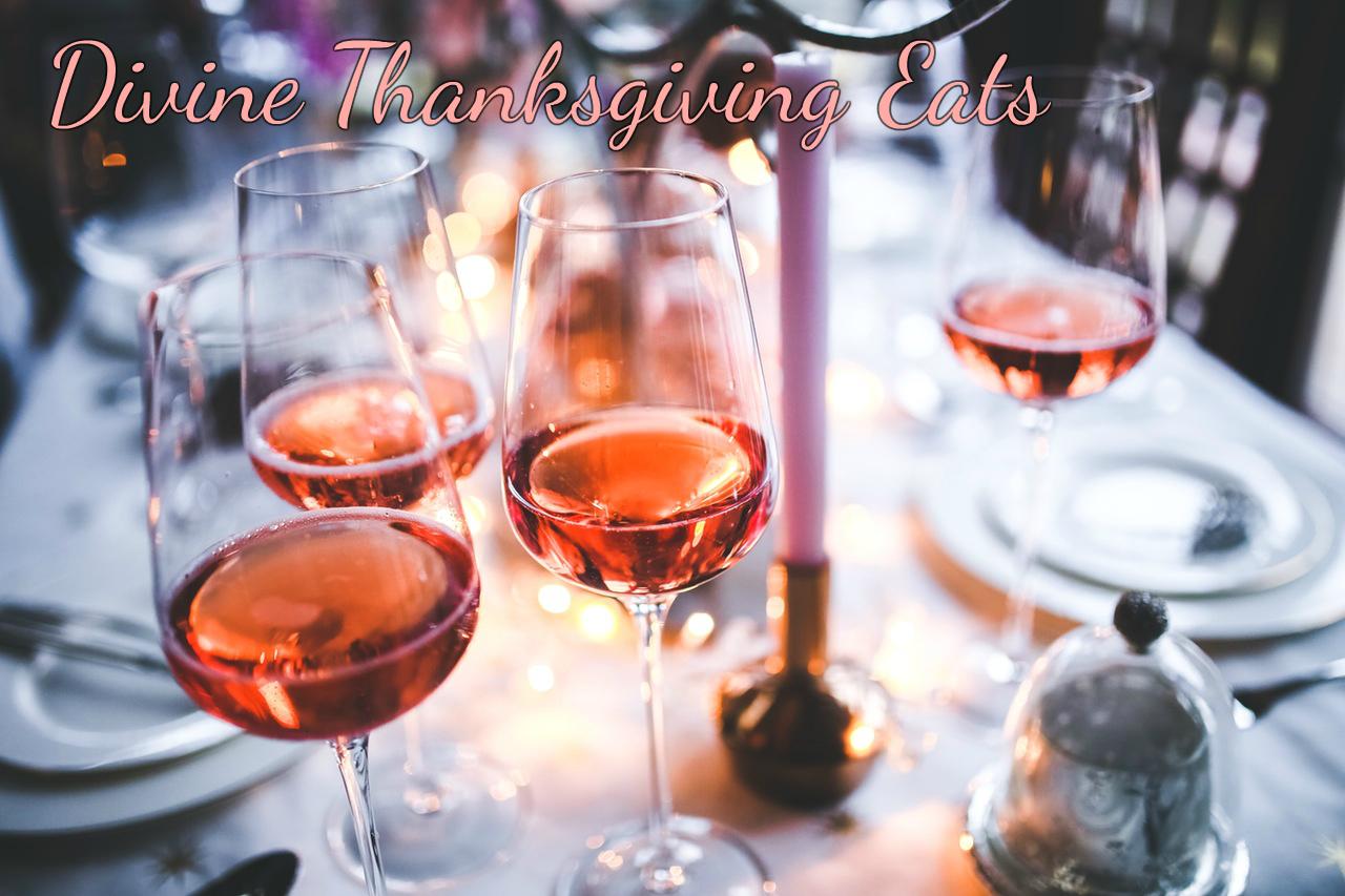 Divine Thanksgiving Eats