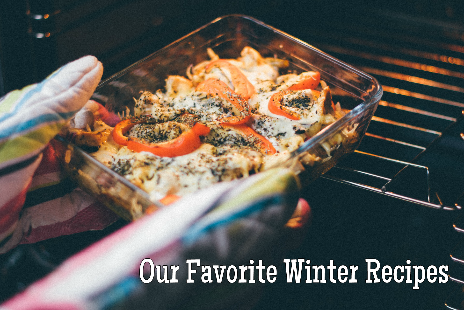 Our Favorite Winter Recipes